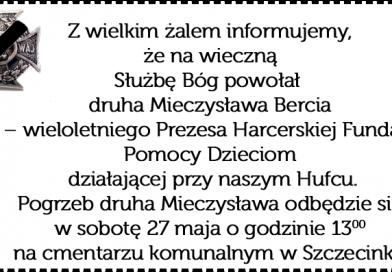 Odszedł od nas druh Mieczysław Berć.